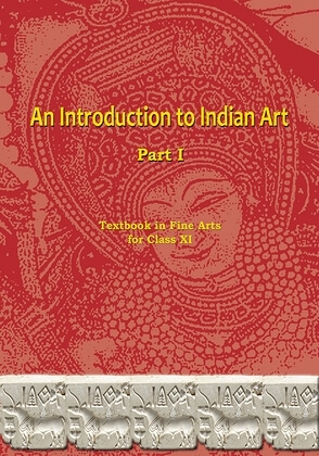 An Introduction to Indian Art Part-I / Class 11 - NCERT Book