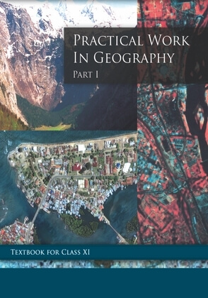 Practical Work in Geography / Class 11 - NCERT Book