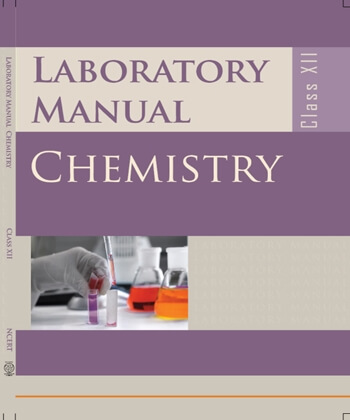 Chemistry Lab Manual / Class 12 - NCERT Book